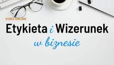 Etykieta i wizerunek w biznesie - Akademia CG